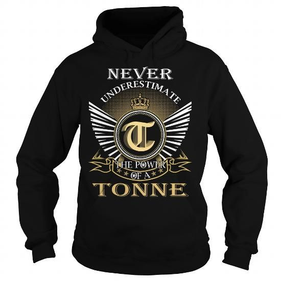 Never Underestimate The Power of a TONNE - Last Name, Surname T-Shirt #name #tshirts #TONNE #gift #ideas #Popular #Everything #Videos #Shop #Animals #pets #Architecture #Art #Cars #motorcycles #Celebrities #DIY #crafts #Design #Education #Entertainment #Food #drink #Gardening #Geek #Hair #beauty #Health #fitness #History #Holidays #events #Home decor #Humor #Illustrations #posters #Kids #parenting #Men #Outdoors #Photography #Products #Quotes #Science #nature #Sports #Tattoos #Technology…