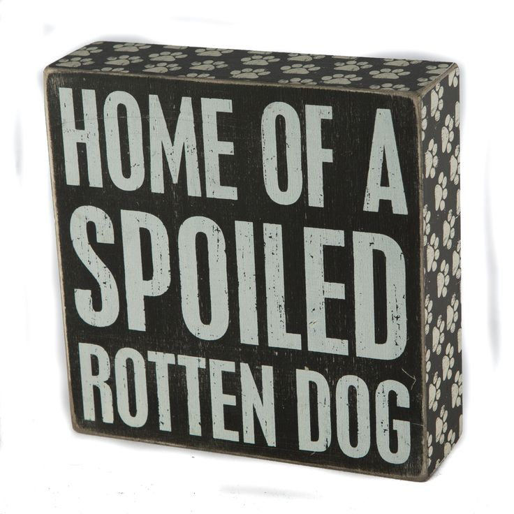 """DETAILS+ Home Of A Spoiled Rotten Dog wooden box sign. SIZING+ SIZE: 6"""" Square"""