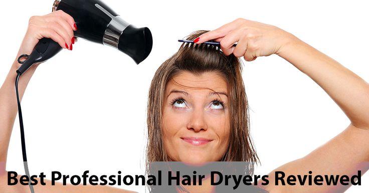 7 Best Professional Hair Dryers Reviewed [2017] - Beautified Designs