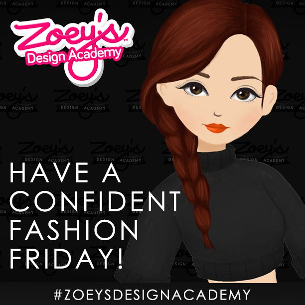 Design your confident style at #Zoeysdesignacademy #Fashion #Friday  #ZDA #TGIF #Play #Share