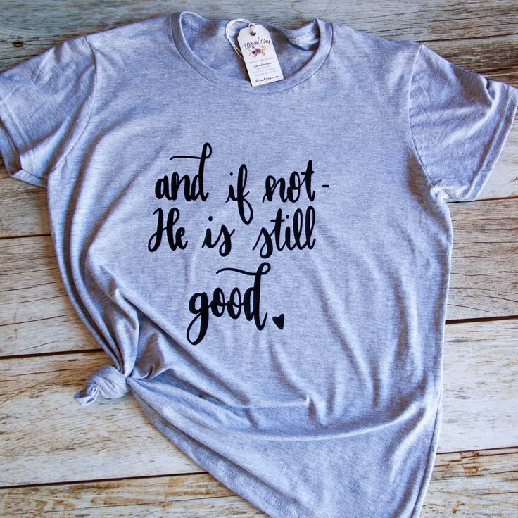 And if not, He is Still Good Short Sleeve Shirt