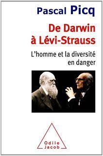 Le Bouquinovore: De Darwin à Levi-Strauss: L'homme et la diversité en danger, Pascal Picq