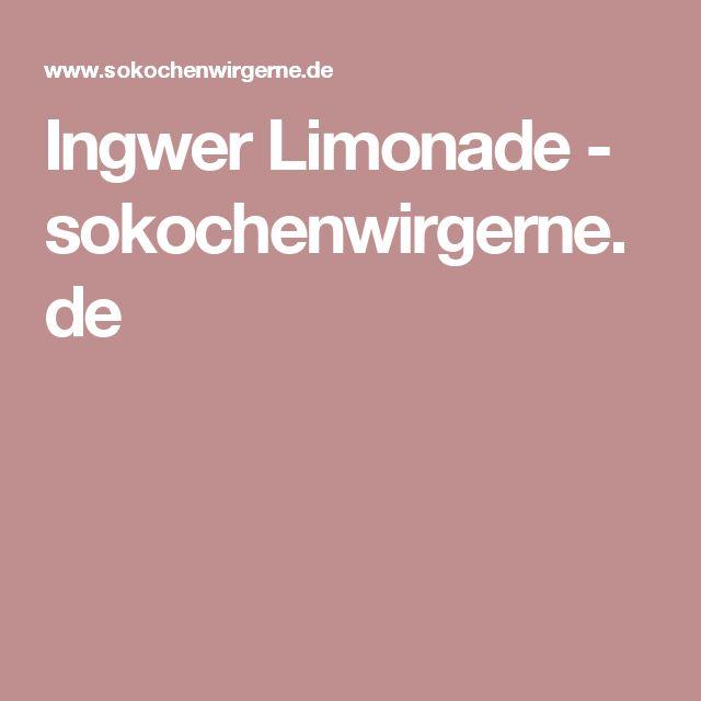Ingwer Limonade - sokochenwirgerne.de