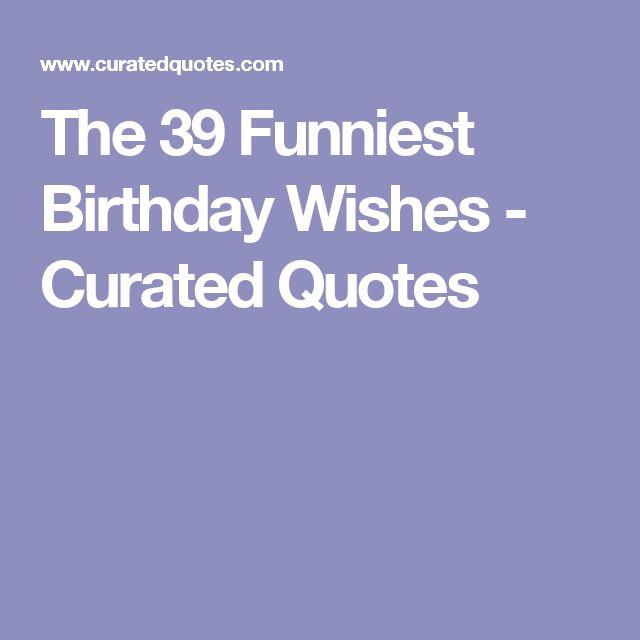Best 25+ Funniest Birthday Wishes Ideas On Pinterest