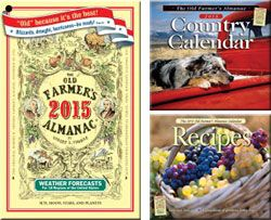 It's Back!  The 2015 Old Farmer's Almanac priced $6.99 (paperback)  along with the 2015 Recipe Calendar - priced $9.99 and 2015 Country Calendar - priced $10.99