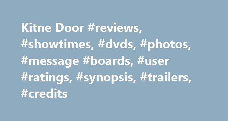 Kitne Door #reviews, #showtimes, #dvds, #photos, #message #boards, #user #ratings, #synopsis, #trailers, #credits http://tucson.remmont.com/kitne-door-reviews-showtimes-dvds-photos-message-boards-user-ratings-synopsis-trailers-credits/  # The leading information resource for the entertainment industry Kitne Door. Kitne Paas (2002 ) User Reviews Average, but watchable masala movie An average Bollywood flick with Ex-VJ Amrita Arora in her first feature film role, a love story about two young…