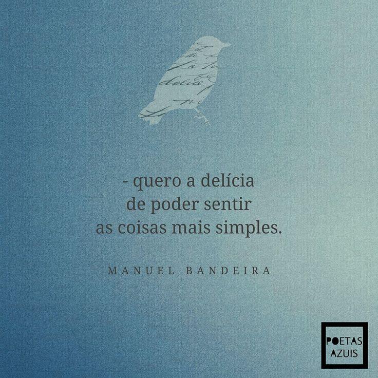 """temploculturaldelfos: """"  — Manuel Bandeira, no livro """"Estrela da vida inteira"""". Rio de Janeiro: Nova Fronteira, 2007 """""""