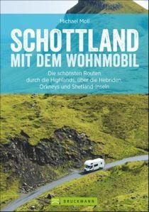 Buch - Schottland mit dem Wohnmobil: Die schönsten Routen durch die Highlands, über die Hebriden, Orkneys und Shetland-Inseln