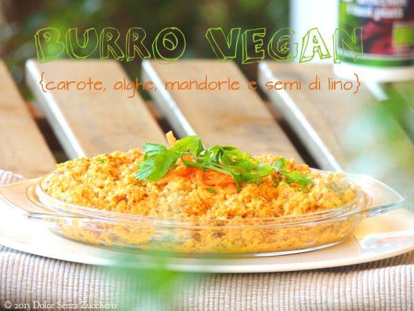 Burro Vegan di Carote, Alghe e Mandorle | Dolce Senza Zucchero