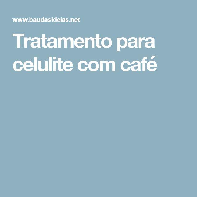 Tratamento para celulite com café