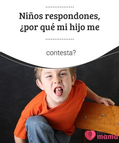 Niños #respondones, ¿por qué mi hijo me contesta? Si bien los #niños respondones suelen sacarle canas verdes a sus progenitores, hay #motivos específicos por los cuales estos chicos suelen #contestar #mal.