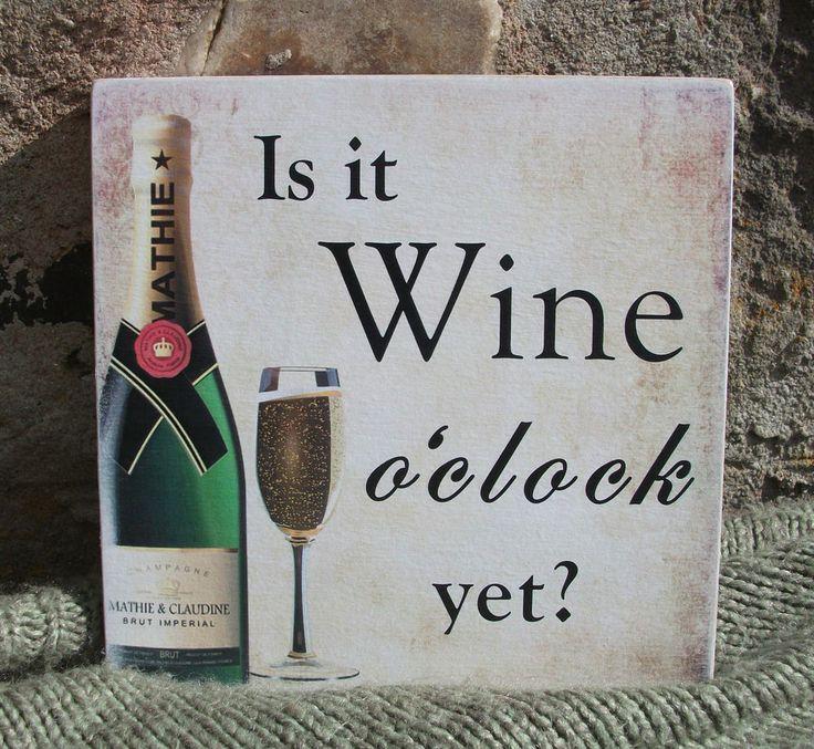 Is it wine o clock yet, kitchen plaque, funny plaque - handmade wooden plaque