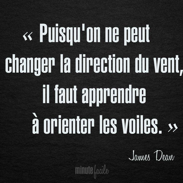 ❝ Puisqu'on ne peut changer la direction du vent, il faut apprendre à orienter les voiles. ❞ James Dean #Citation #QuoteOfTheDay - Minutefacile.com