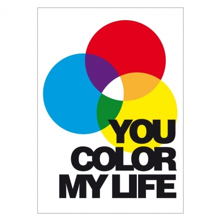 You color my life!Picture-Black Posters, My Life