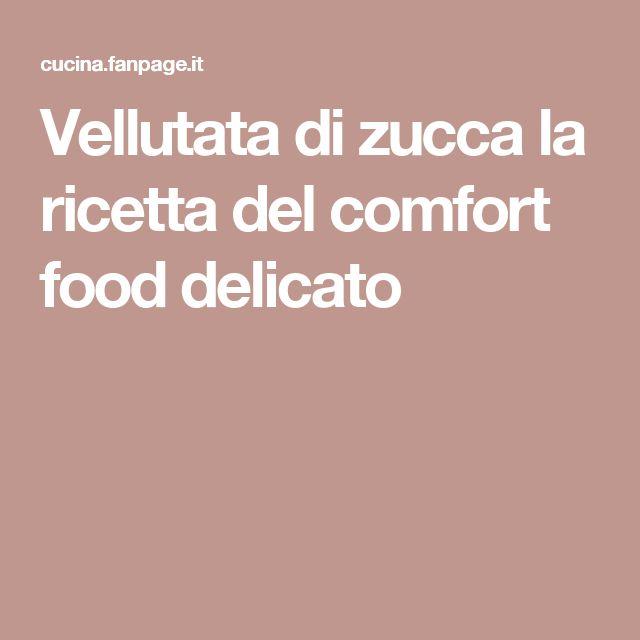 Vellutata di zucca la ricetta del comfort food delicato