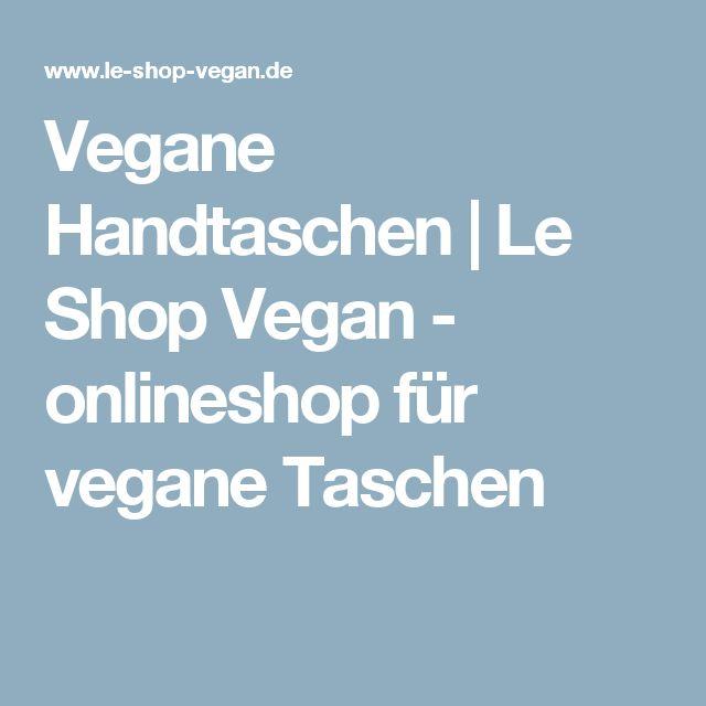 Vegane Handtaschen | Le Shop Vegan - onlineshop für vegane Taschen