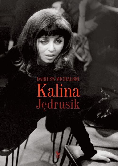 """""""Kalina Jędrusik"""" Dariusz Michalski Cover by Andrzej Barecki Published by Wydawnictwo Iskry 2010"""