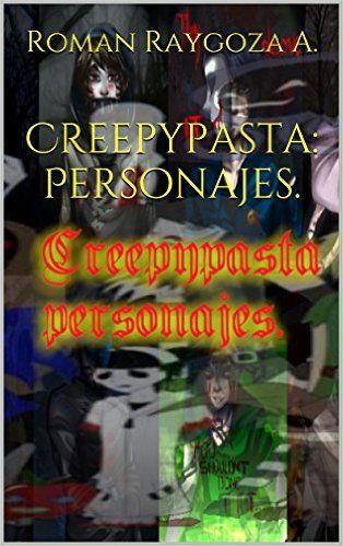 Los creepypasta, son personajes, de historias de terror creadas para asustar en foros de internet, resaltando la verosimilitud de los hechos. Conozca a la mayoria de ellos, la forma de invocarlos, sus cualidades y puntajes, claro se que tu na sabes cosas sobre algunos de los más populares, te reto a conocer cual es el mejor. COMPRALO AQUI http://www.amazon.com/gp/product/B01BGMK5KK?*Version*=1&*entries*=0
