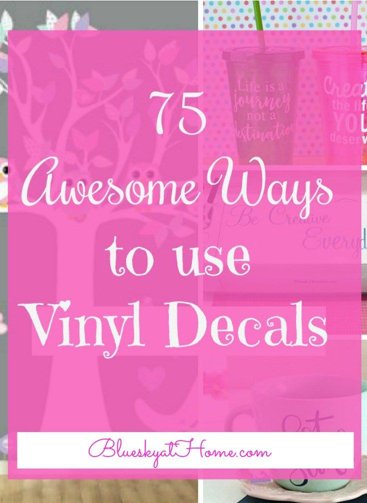 75 Awesome Ways To Use Vinyl Decals Bluesky At Home