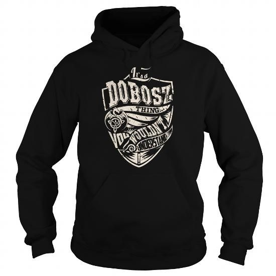 DOBOSZ Last Name, Surname Tshirt #name #tshirts #DOBOSZ #gift #ideas #Popular #Everything #Videos #Shop #Animals #pets #Architecture #Art #Cars #motorcycles #Celebrities #DIY #crafts #Design #Education #Entertainment #Food #drink #Gardening #Geek #Hair #beauty #Health #fitness #History #Holidays #events #Home decor #Humor #Illustrations #posters #Kids #parenting #Men #Outdoors #Photography #Products #Quotes #Science #nature #Sports #Tattoos #Technology #Travel #Weddings #Women