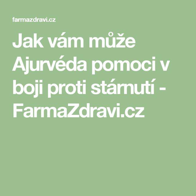 Jak vám může Ajurvéda pomoci v boji proti stárnutí - FarmaZdravi.cz