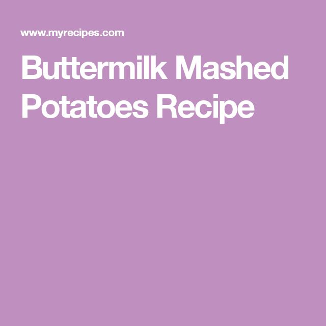 Buttermilk Mashed Potatoes Recipe