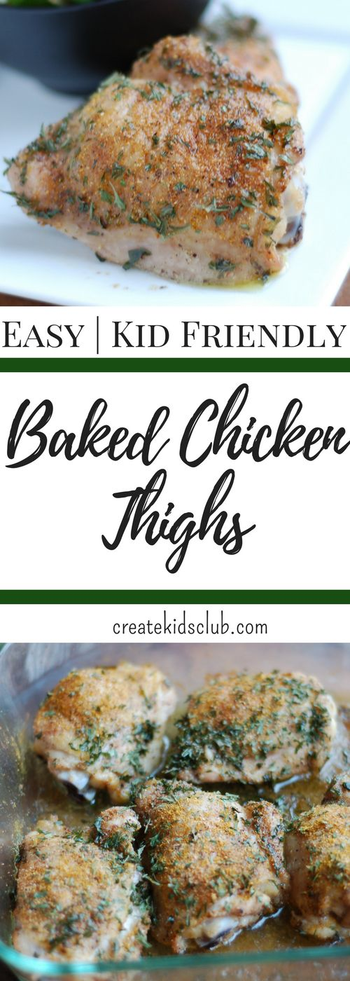 Easy Baked Chicken Thighs are the perfect dinner meal. Simple to prepare, inexpensive to purchase, and is a meal the whole family will enjoy. Add this chicken recipe to your dinner menu this week! via createkidsclub.com