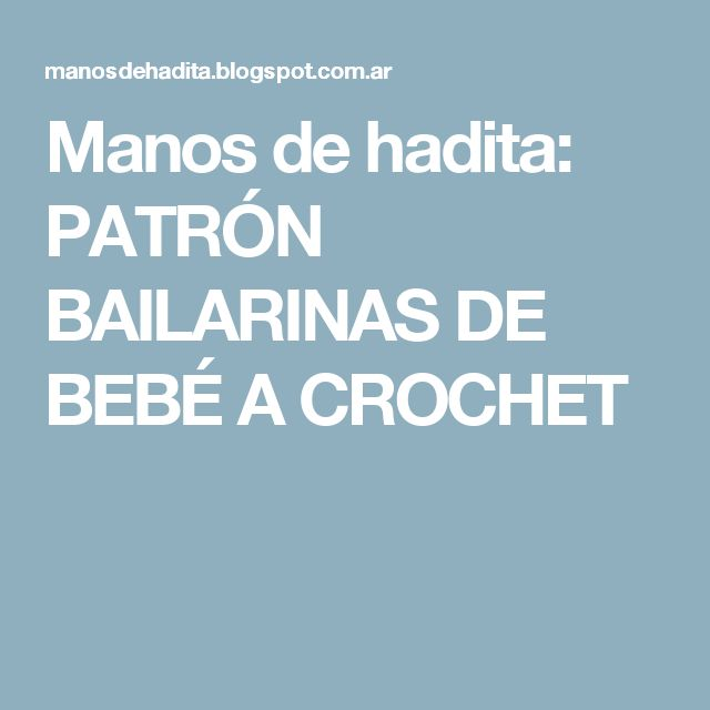 Manos de hadita: PATRÓN BAILARINAS DE BEBÉ A CROCHET