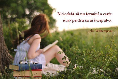 Niciodată să nu termini o carte doar pentru că ai început-o. - John Witherspoon