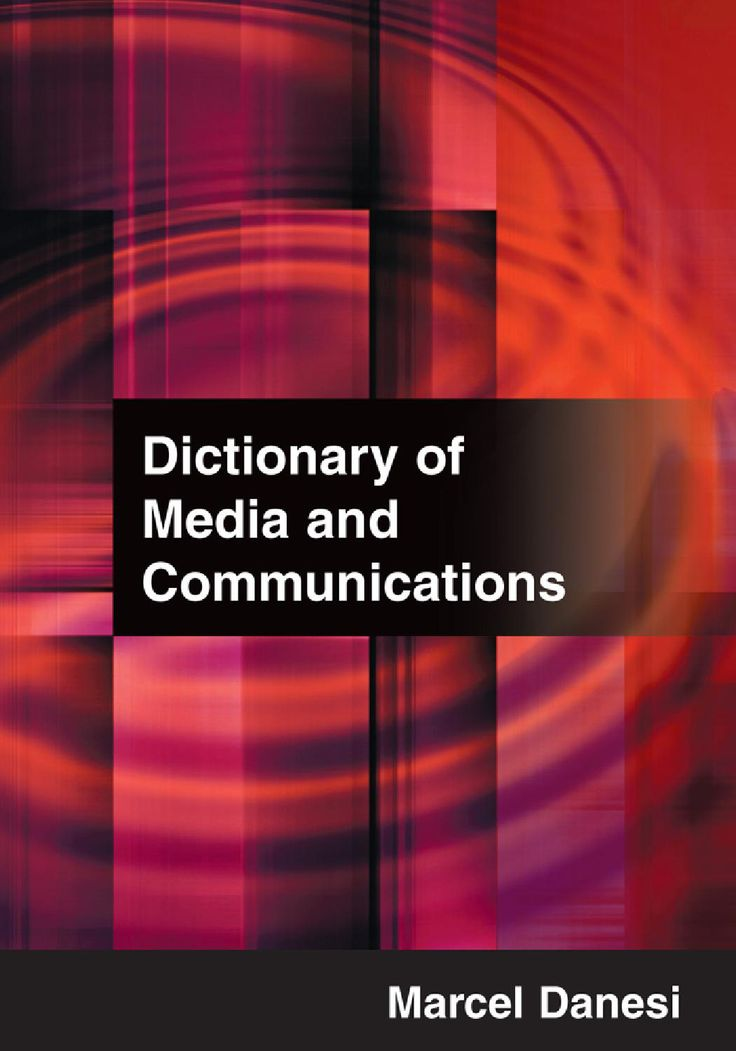 Marcel Dansei. (2008). Dictionary of media and communications.