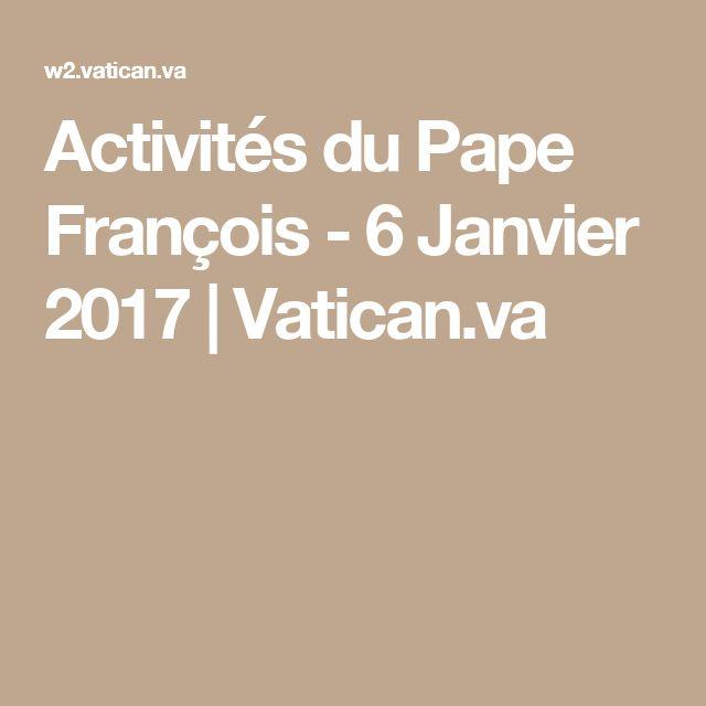 Activités du Pape François - 6 Janvier 2017 | Vatican.va