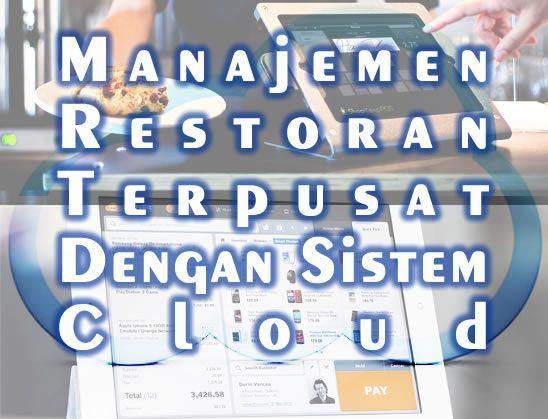 Android dan Cloud Indonesia: Manajemen Restoran Terpusat Dengan Sistem Cloud