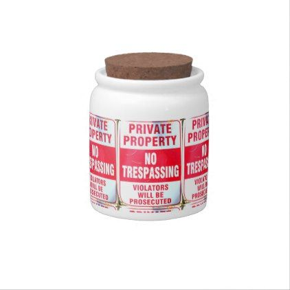 private property no tresspassing candy jars - humor funny fun humour humorous gift idea