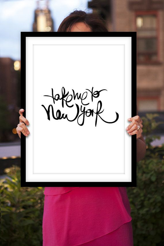 Take Me to New York Black and White Handwritten Style Typographic Art Print Wall Decor Poster