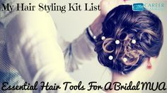 My Hair Styling Kit List – Essential Hair Tools For A Bridal MUA