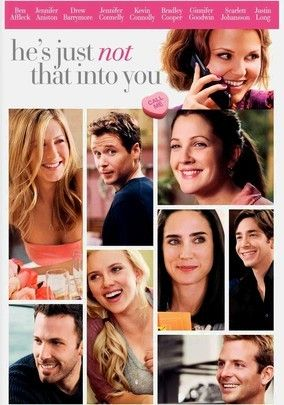 He's Just Not That Into You (2009) Jennifer Aniston, Drew Barrymore and Scarlett Johansson lead an all-star ensemble cast of characters dealing with the pitfalls of love and human interaction in this big-screen adaptation of Greg Behrendt's best-selling book. Set in Baltimore, director Ken Kwapis's film moves swiftly between a host of storylines brought to life by a stellar lineup of actors that also includes Jennifer Connelly, Ben Affleck, Ginnifer Goodwin and Justin Long.