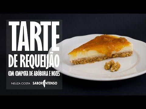 Tarte de Requeijão com Compota de Abóbora e Nozes | SaborIntenso.com