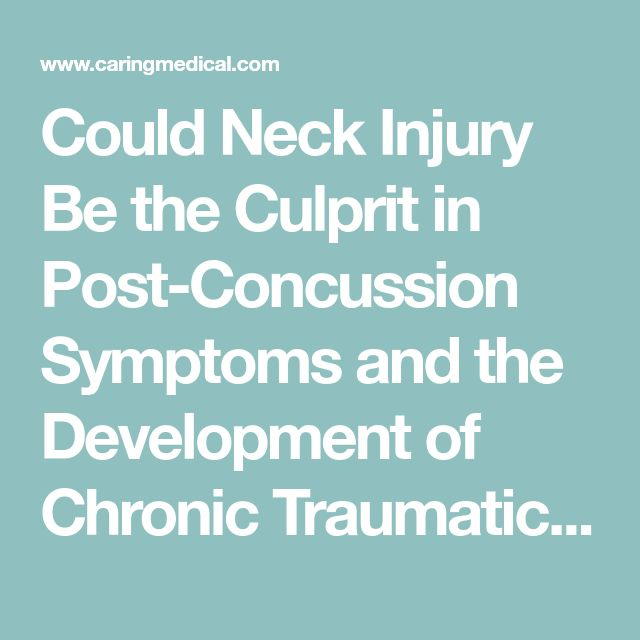 Could Neck Injury Be the Culprit in Post-Concussion Symptoms and the Development of Chronic Traumatic Encephalopathy? – Caring Medical