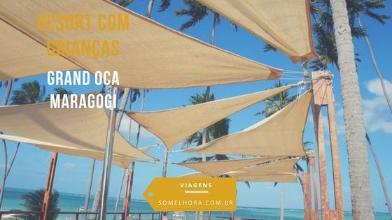 Resort com Crianças: Grand Oca Maragogi/AL. Viajar com crianças. Dicas de viagens. Resort em Maragogi. Resort de praia.