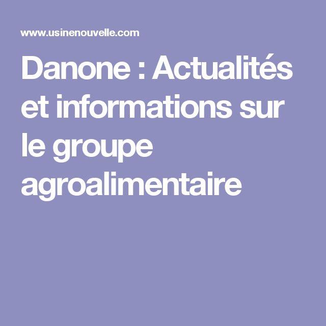 Danone : Actualités et informations sur le groupe agroalimentaire