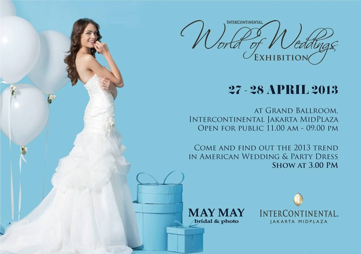 InterContinental Wedding Exhibition at Grand Ballroom on 27-28 April 2013 Open for public 11am-9pm. Let us be a part of your special day and we will make your wedding even more memorable!