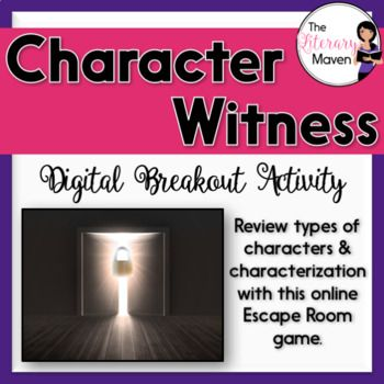 This digital breakout is intended for reinforcing types of characters and characterization: protagonist, antagonist, round characters, flat characters, dynamic characters, static characters, stock characters, direct and indirect characterization. In this Escape Room-like game, students will interact with a variety of text and media, including a Google Slides presentation with definitions and examples of types of characters and characterization, video overviews of the types of character