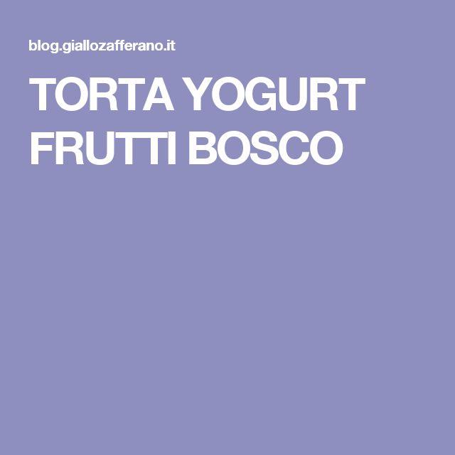 TORTA YOGURT FRUTTI BOSCO