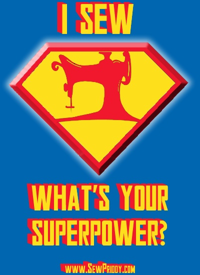 Sewing is my Superpower. What's yours?