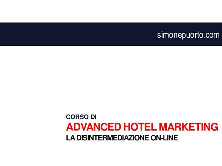 corso-di-advanced-hotel-marketing-la-disintermediazione-online-simone-puorto by Simone Puorto via Slideshare