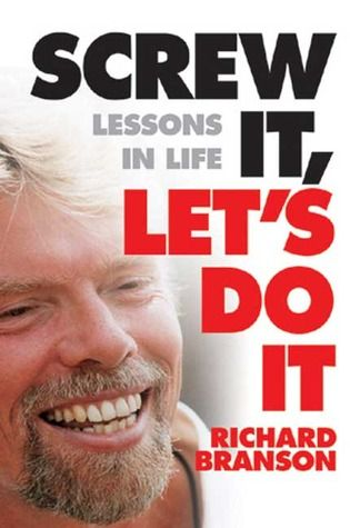 Screw It, Let's Do It: Lessons In Life » Fun read, not new principles but good to know and review coming from someone successful.