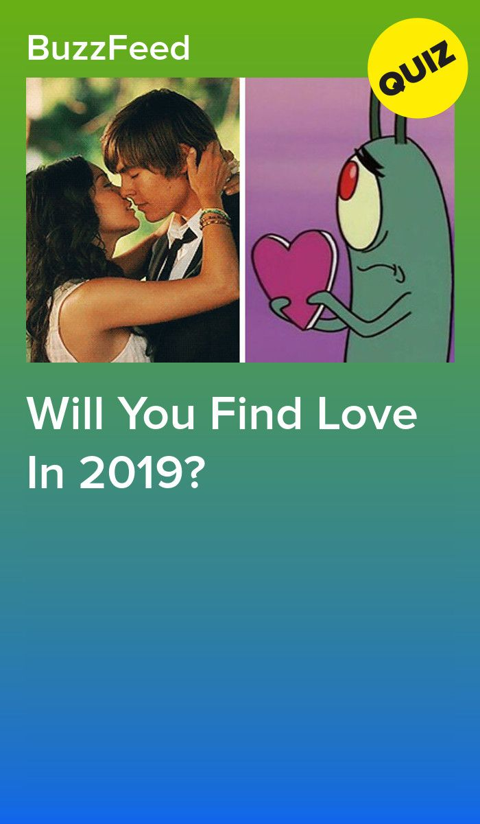 Will You Find Love In 2019? | Buzzfeed Quizes | Love quiz, Crush