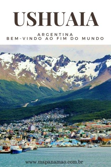 Vamos conosco para o fim do mundo? Então leia aqui dicas e roteiro sobre Ushuaia, sul da Argentina.