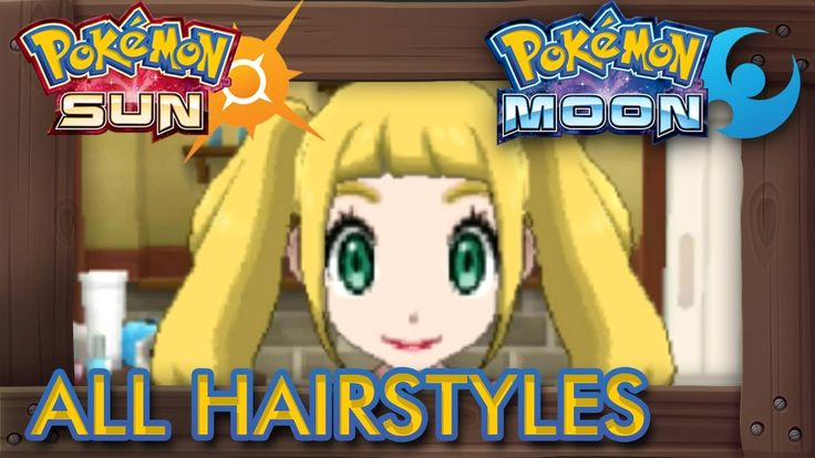 The Complete Guide To Pokemon Sun Hairstyles Hair Styles Pokemon Sun Pokemon Website