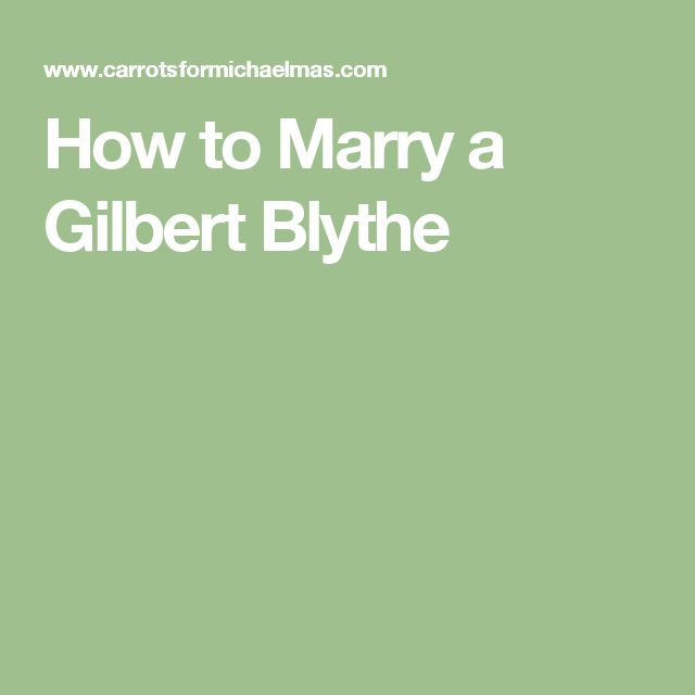 How to Marry a Gilbert Blythe